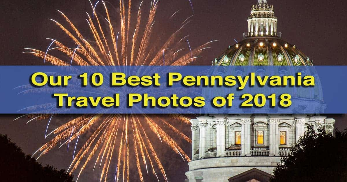 Best Pennsylvania Travel Photos of 2018