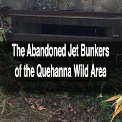 Abandoned Jet Bunkers in the Quehanna Wild Area