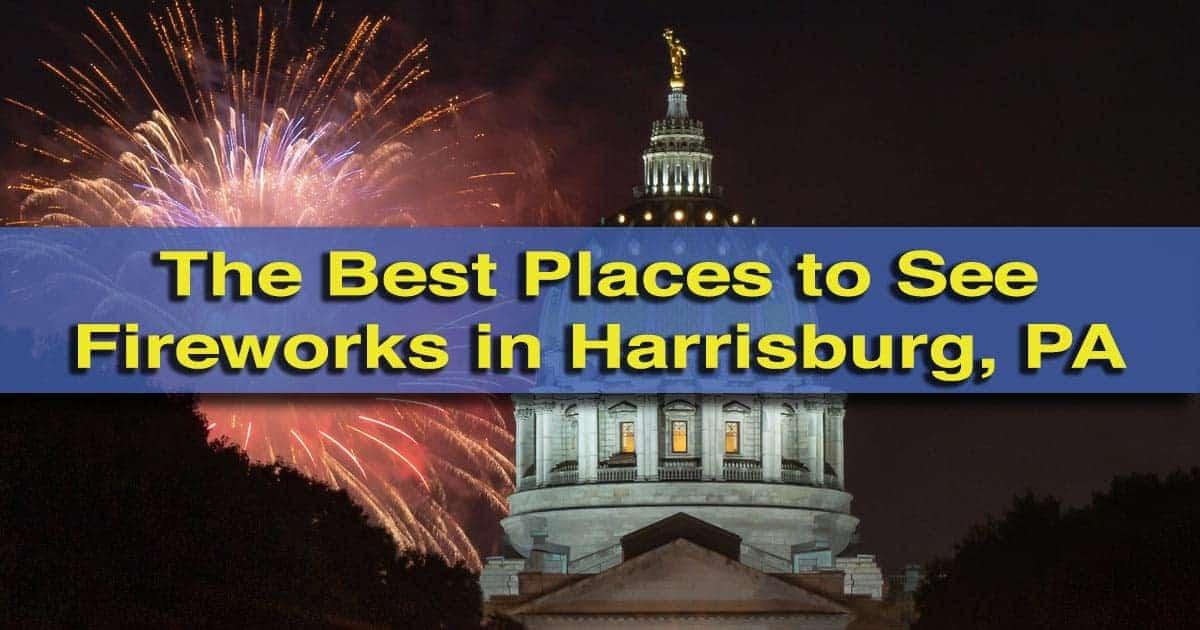 Where to see fireworks in Harrisburg, PA