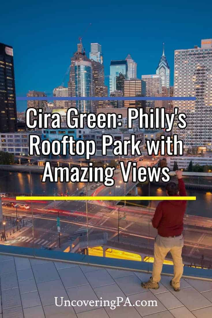 Cira Green is a rooftop park that features amazing views of Philadelphia's skyline #philly #pennsylvania