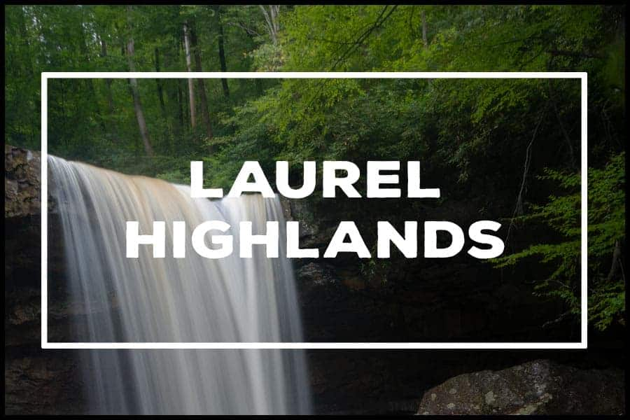 Things to do in the Laurel Highlands of PA
