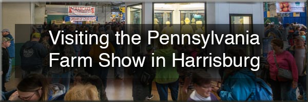 Tips for the Pennsylvania Farm Show in Harrisburg