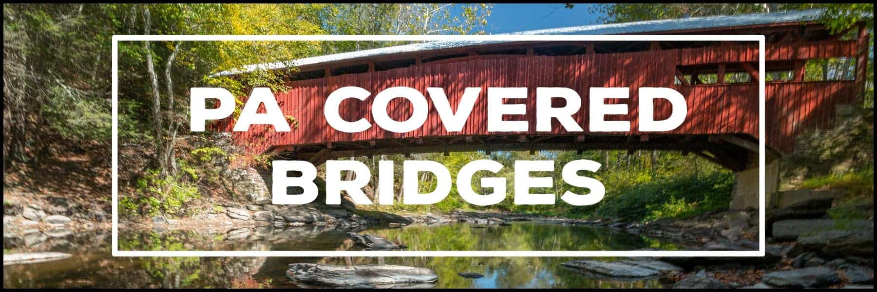 The best PA Covered Bridges