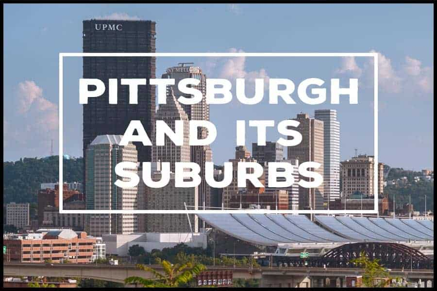 Things to do in Pittsburgh and its suburbs