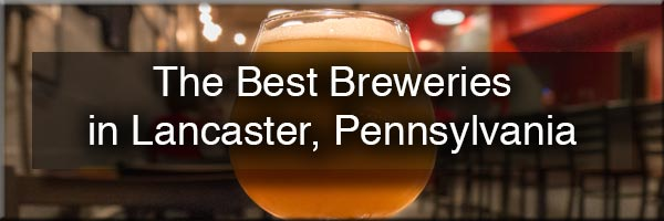 The best Lancaster Breweries