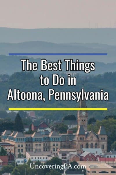 The best things to do in Altoona, Pennsylvania