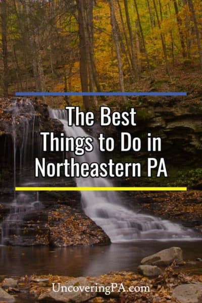 The Best Things to do in Northeastern Pennsylvania