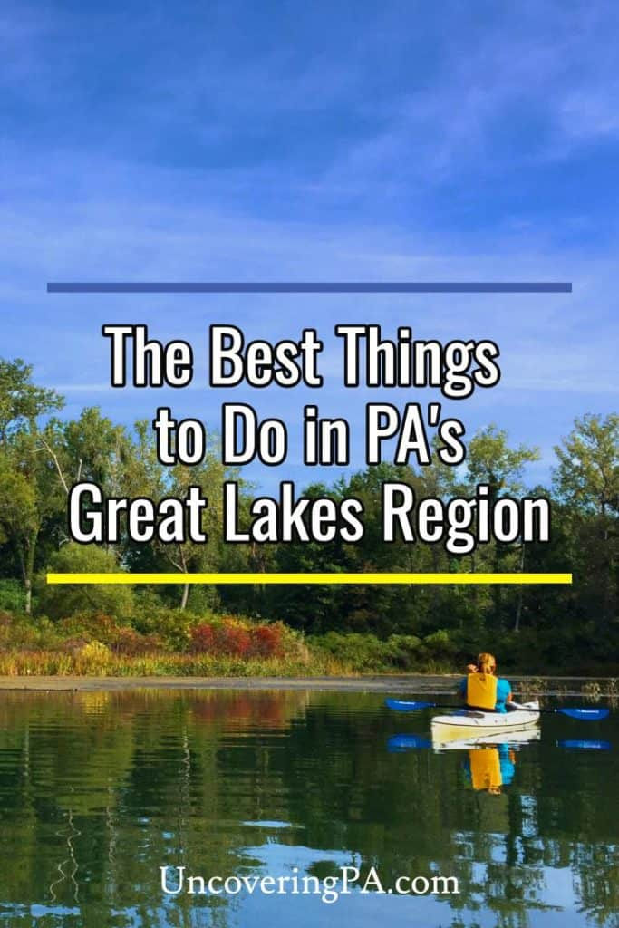 The Best Things to do in the Great Lakes Region of Pennsylvania