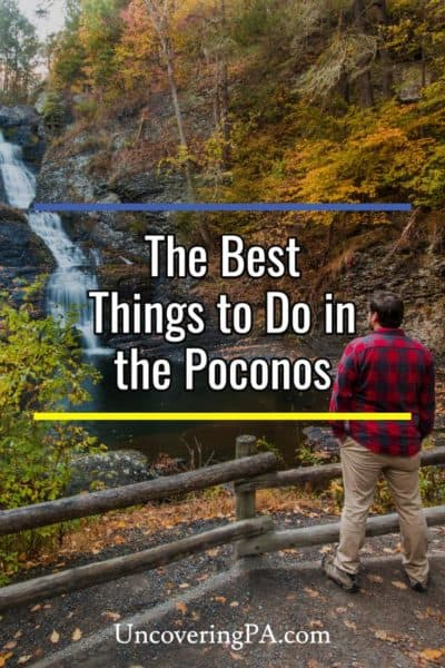 The Best Things to do in the Pocono Mountains of Pennsylvania