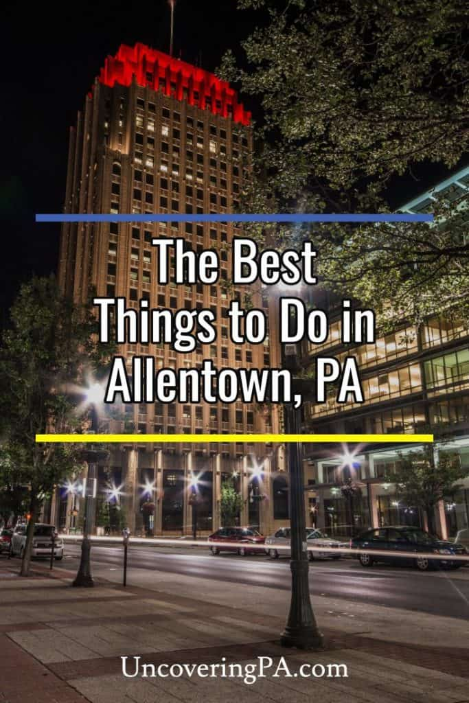 The best things to do in Allentown, Pennsylvania