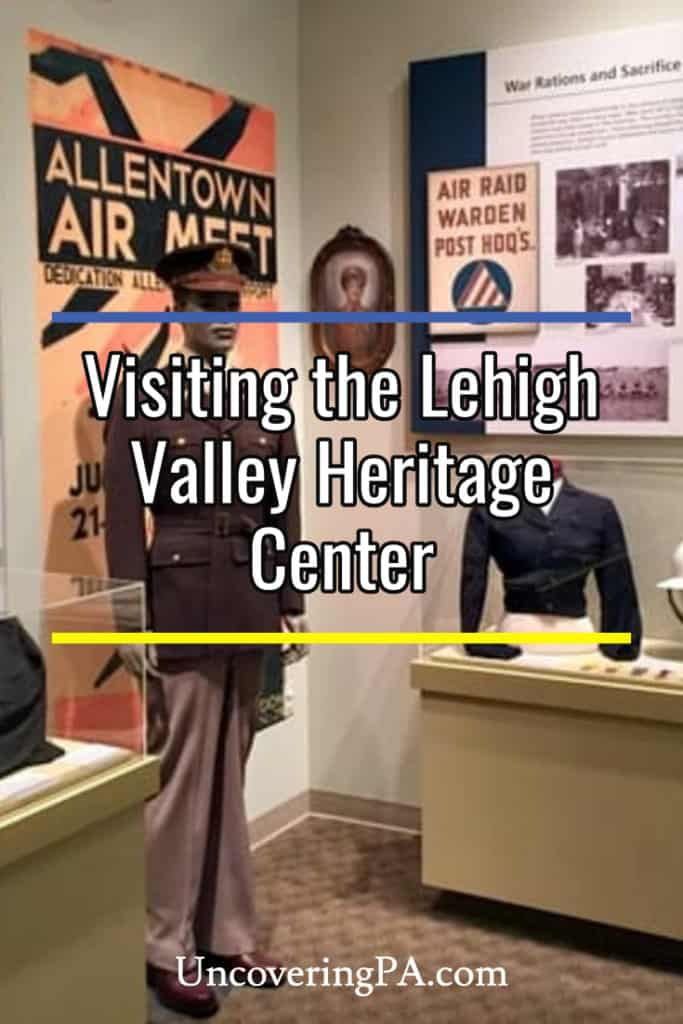 Touring the Lehigh Valley Heritage Center in Allentown, Pennsylvania