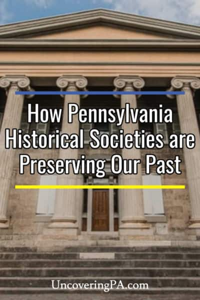 Visiting Pennsylvania's historical socities
