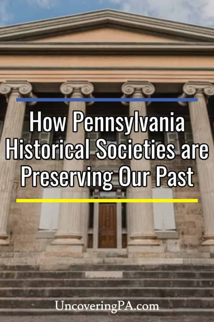 Visiting Pennsylvania's historical socities