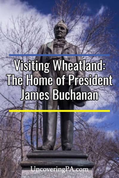 Wheatland: The birthplace of President James Buchanan