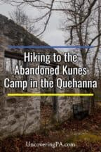 The abandoned Kunes Camp in the Quehanna Wild Area