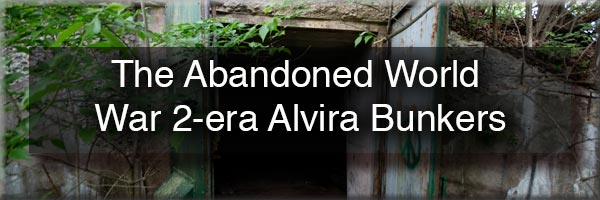 Visiting the Abandoned Alvira Bunkers