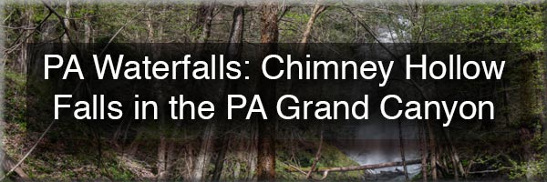 Chimney Hollow Falls in the PA Grand Canyon