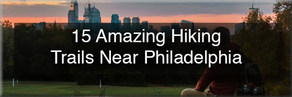 Where to go hiking near Philadelphia, PA