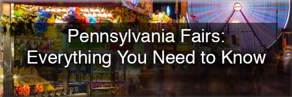Everything you need to know about Pennsylvania Fairs