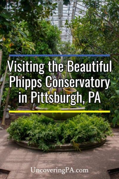 Visiting Phipps Conservatory and Botanical Gardens in Pittsburgh, Pennsylvania