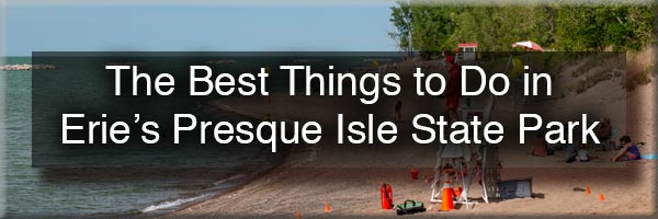 Things to do at Presque Isle State Park in Erie, PA