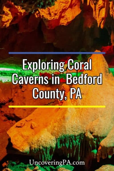 Coral Caverns in Bedford County, Pennsylvania