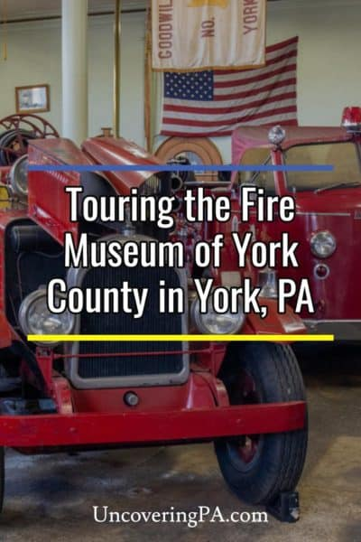 Touring the Fire Museum of York County in York, Pennsylvania