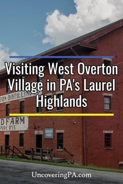West Overton Village in Pennsylvania's Laurel Highlands