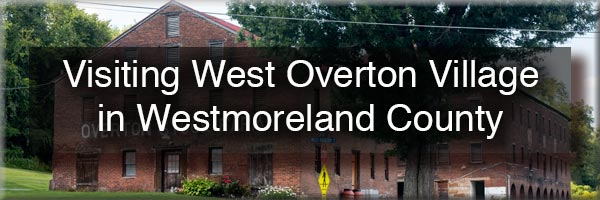 West Overton Village in Westmoreland County PA