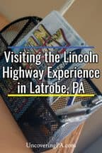 Lincoln Highway Experience in Latrobe, Pennsylvania
