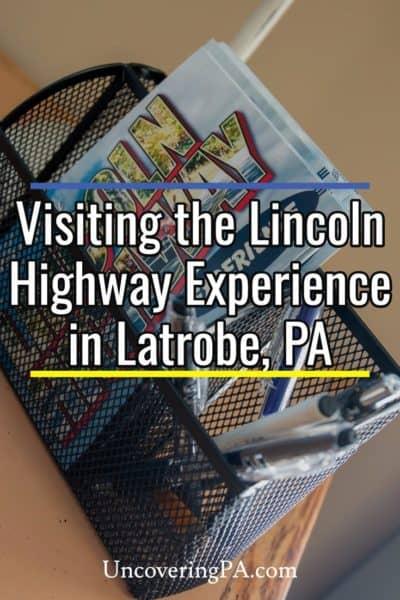 Lincoln Highway Experience in Latrobe, Pennsylvania