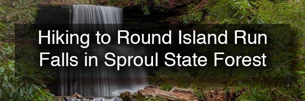 Round Island Run Falls Hike