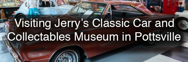 Jerry's Classic Cars and Collectables Museum in Pottsville PA