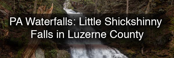 Little Shickshinny Falls in Luzerne County PA
