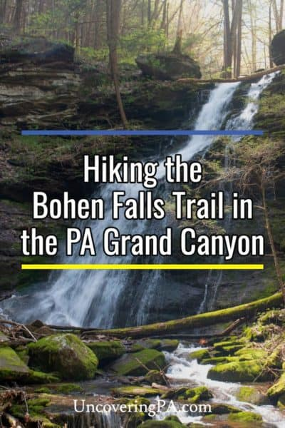 Bohen Falls Trail in the Pennsylvania Grand Canyon