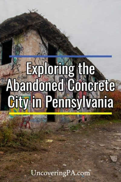 The abandoned Concrete City in Pennsylvania