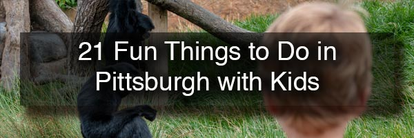 Things to in Pittsburgh with kids