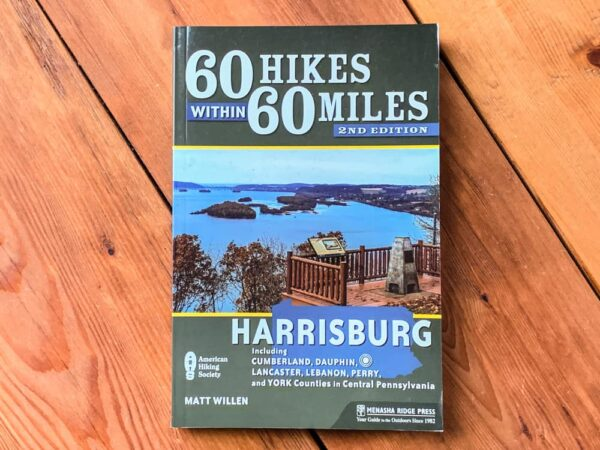 60 Hikes Within 60 Miles of Harrisburg hiking guide book