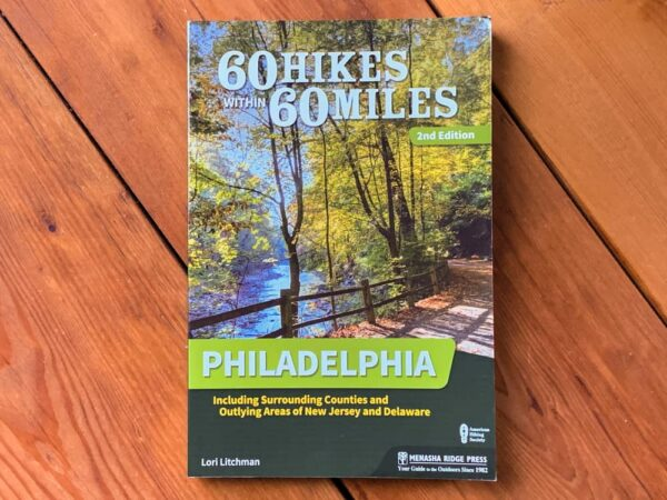 60 Hikes Within 60 Miles of Philadelphia book