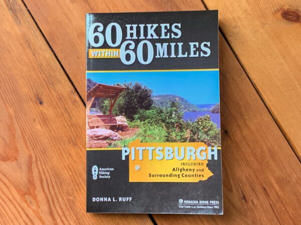 60 Hikes Within 60 Miles of Pittsburgh Book