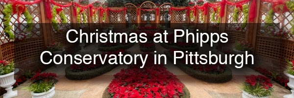 Christmas at Phipps Conservatory in Pittsburgh PA