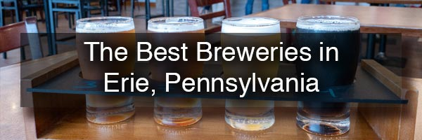 The best breweries in Erie, PA