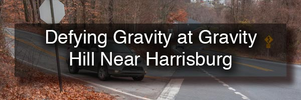 Gravity Hill in Lewisberry PA