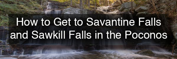 Savantine Falls and Sawkill Falls in the Poconos