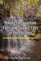 Savantine Falls and Sawkill Falls in the Poconos