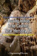 Indian Echo Caverns in Hummelstown Pennsylvania