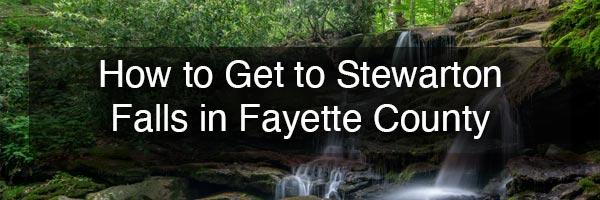 Stewarton Falls in Fayette County PA