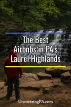 Airbnbs in the Laurel Highlands of Pennsylvania