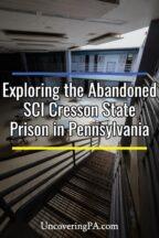 Abandoned SCI Cresson Prison in Pennsylvania