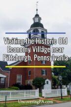 Old Economy Village in Beaver County Pennsylvania
